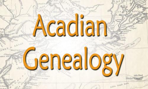 story of acadian genealogy
